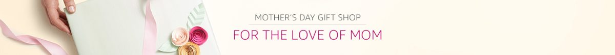 America's Favorite Retailer has Everything for Moms on Mother's Day